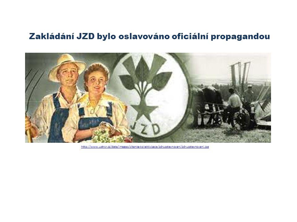 Zakládání JZD bylo oslavováno oficiální propagandou http://www.ustrcr.cz/data/images/citanka-kolektivizace/zdruzstevnovani/zdruzstevnovani.jpg