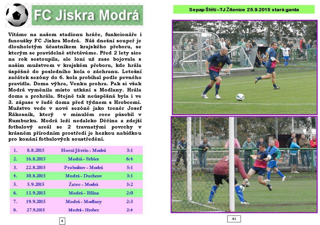 4 41 Vítáme na našem stadionu hráče, funkcionáře i fanoušky FC Jiskra Modrá.