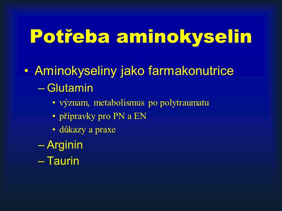 Potřeba aminokyselin Aminokyseliny jako farmakonutrice –Glutamin význam, metabolismus po polytraumatu přípravky pro PN a EN důkazy a praxe –Arginin –T