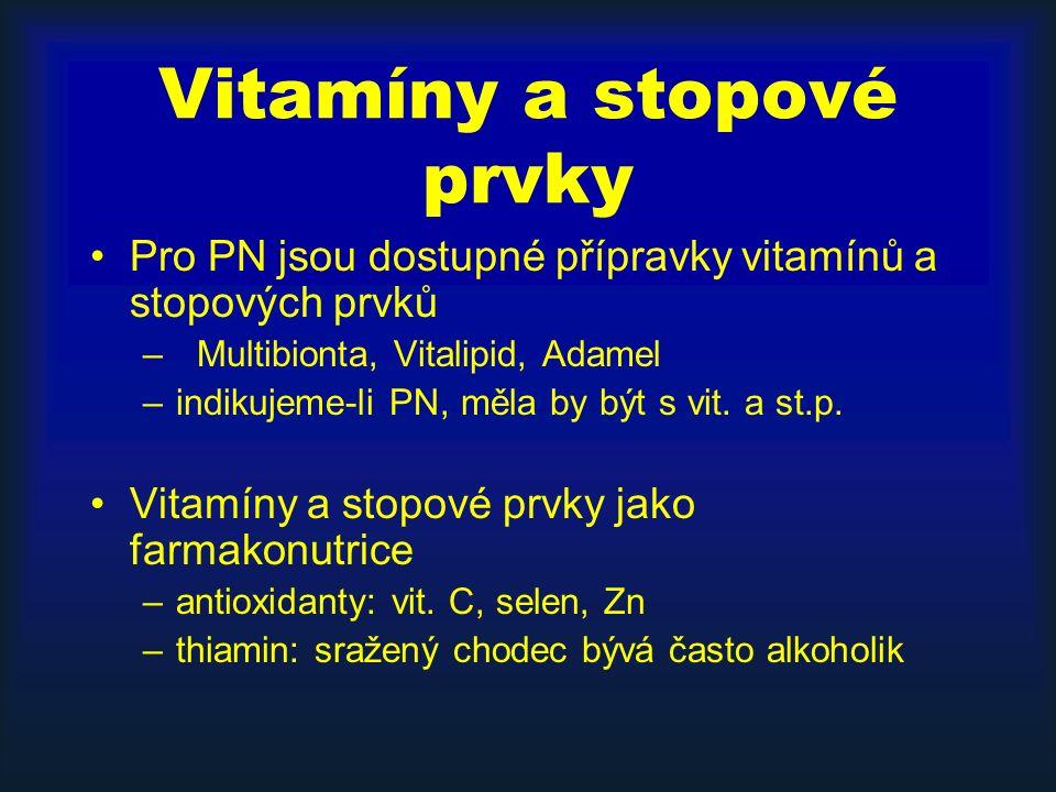 Vitamíny a stopové prvky Pro PN jsou dostupné přípravky vitamínů a stopových prvků – Multibionta, Vitalipid, Adamel –indikujeme-li PN, měla by být s vit.
