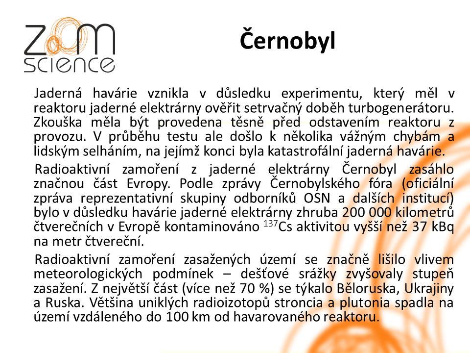 Černobyl Jaderná havárie vznikla v důsledku experimentu, který měl v reaktoru jaderné elektrárny ověřit setrvačný doběh turbogenerátoru.