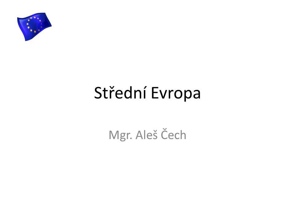 Střední Evropa Mgr. Aleš Čech