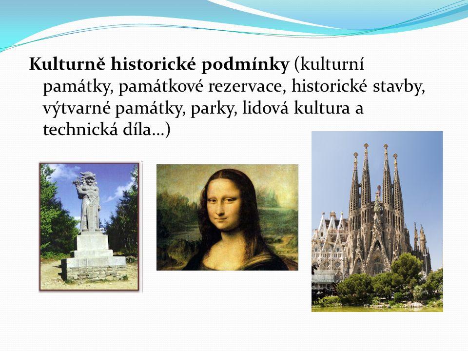 Kulturně historické podmínky (kulturní památky, památkové rezervace, historické stavby, výtvarné památky, parky, lidová kultura a technická díla…)