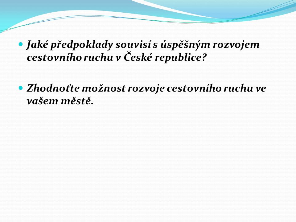 Jaké předpoklady souvisí s úspěšným rozvojem cestovního ruchu v České republice.
