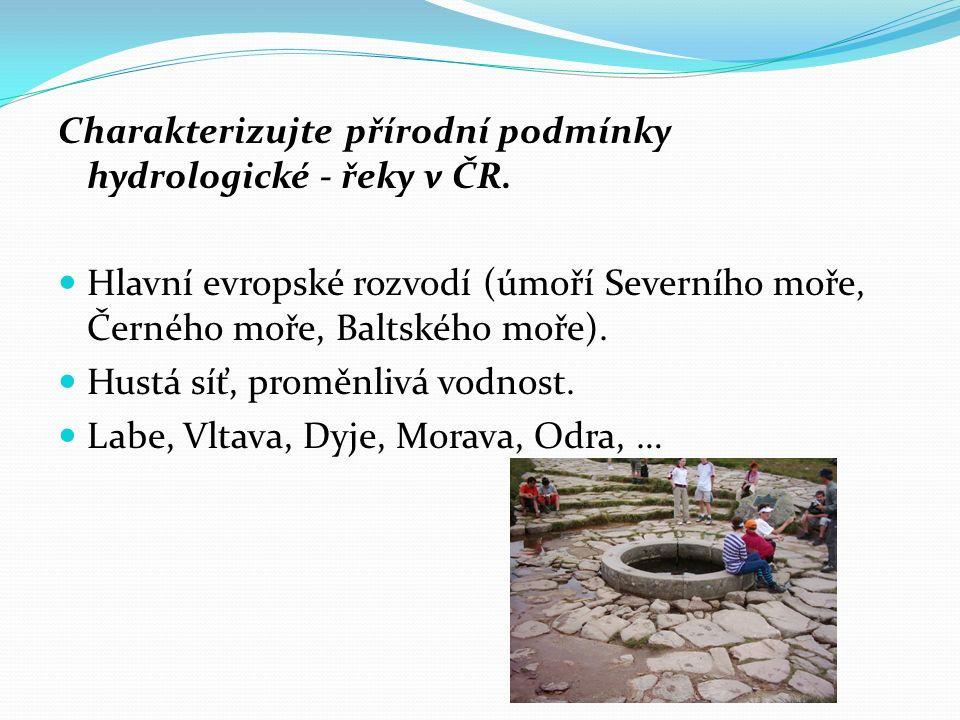 Charakterizujte přírodní podmínky hydrologické - řeky v ČR.