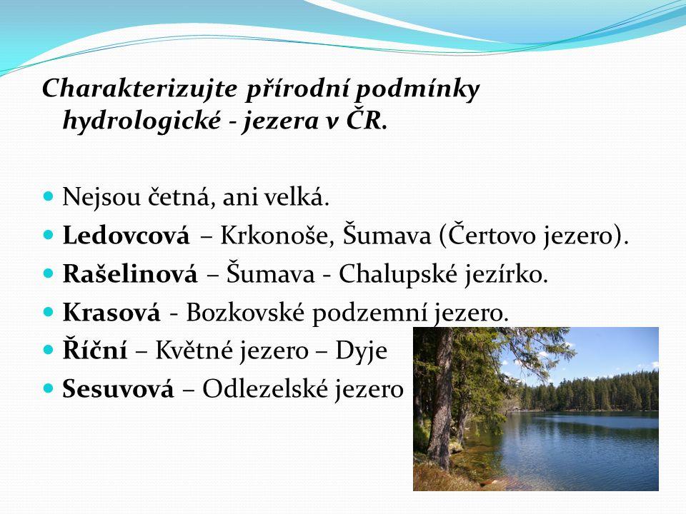 Charakterizujte přírodní podmínky hydrologické - jezera v ČR.