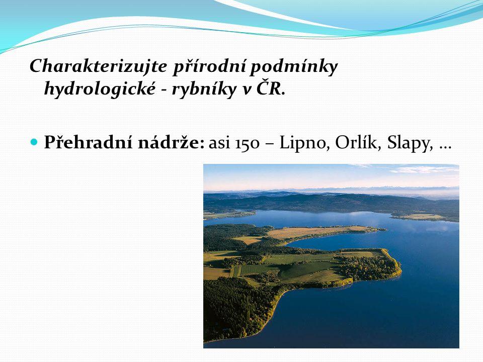 Charakterizujte přírodní podmínky hydrologické - rybníky v ČR.