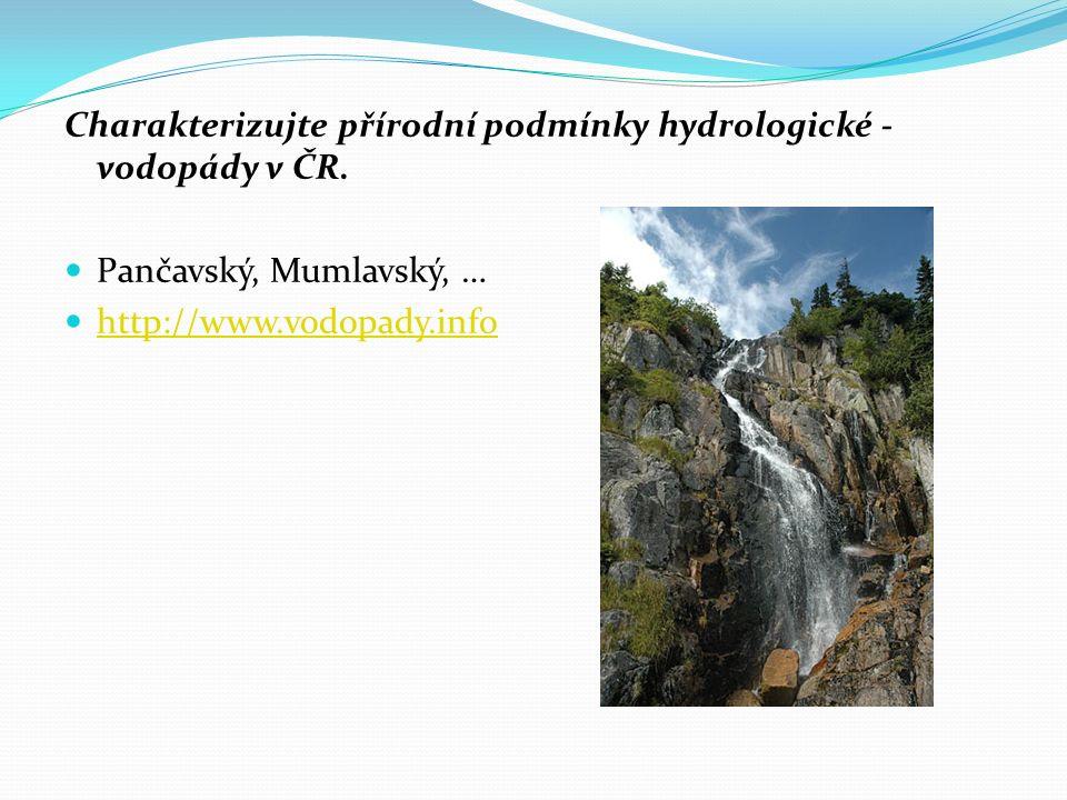 Charakterizujte přírodní podmínky hydrologické - vodopády v ČR.