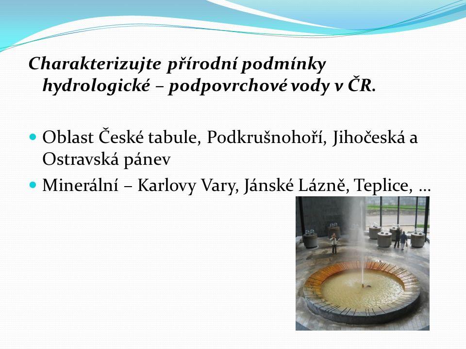 Charakterizujte přírodní podmínky hydrologické – podpovrchové vody v ČR.