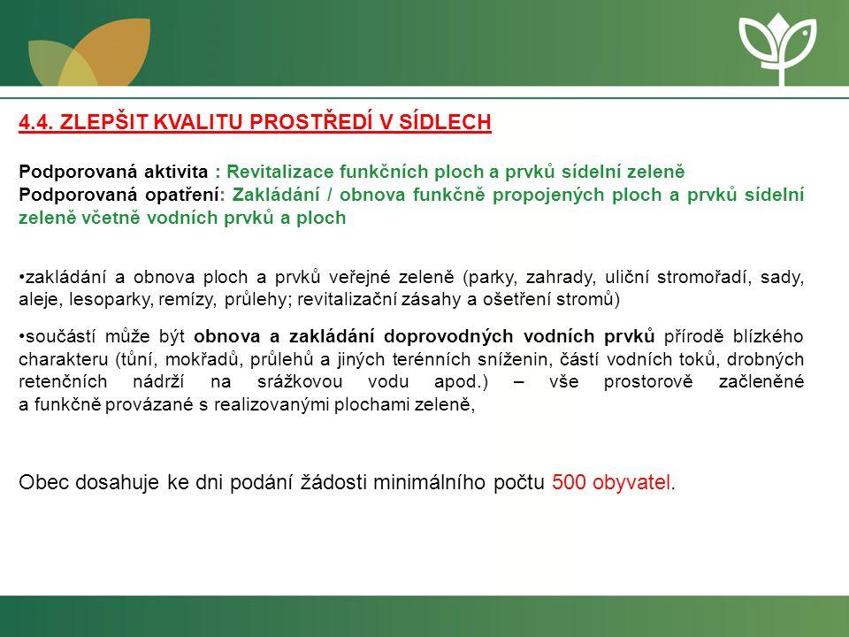 4.4. ZLEPŠIT KVALITU PROSTŘEDÍ V SÍDLECH Podporovaná aktivita : Revitalizace funkčních ploch a prvků sídelní zeleně Podporovaná opatření: Zakládání /