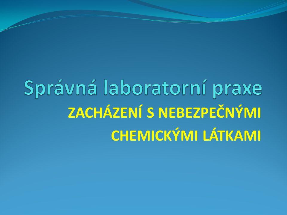 ZACHÁZENÍ S NEBEZPEČNÝMI CHEMICKÝMI LÁTKAMI