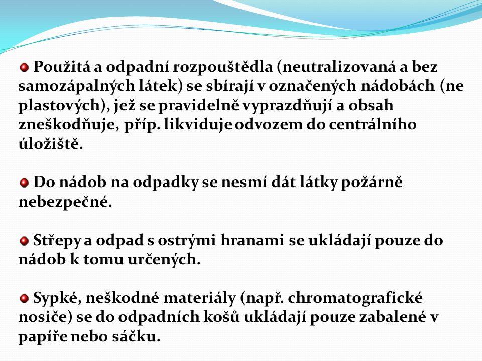 Použitá a odpadní rozpouštědla (neutralizovaná a bez samozápalných látek) se sbírají v označených nádobách (ne plastových), jež se pravidelně vyprazdňují a obsah zneškodňuje, příp.