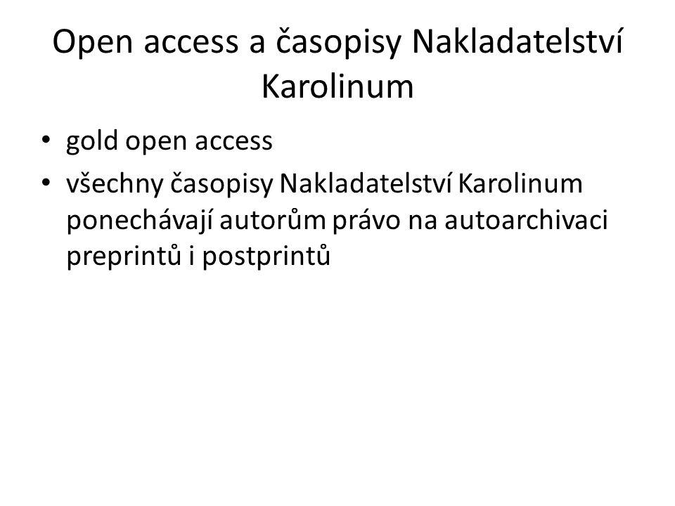 Open access a časopisy Nakladatelství Karolinum gold open access všechny časopisy Nakladatelství Karolinum ponechávají autorům právo na autoarchivaci preprintů i postprintů