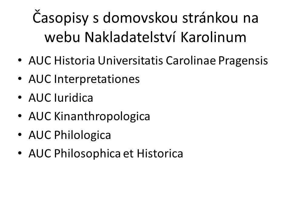 Časopisy s domovskou stránkou na webu Nakladatelství Karolinum AUC Historia Universitatis Carolinae Pragensis AUC Interpretationes AUC Iuridica AUC Ki