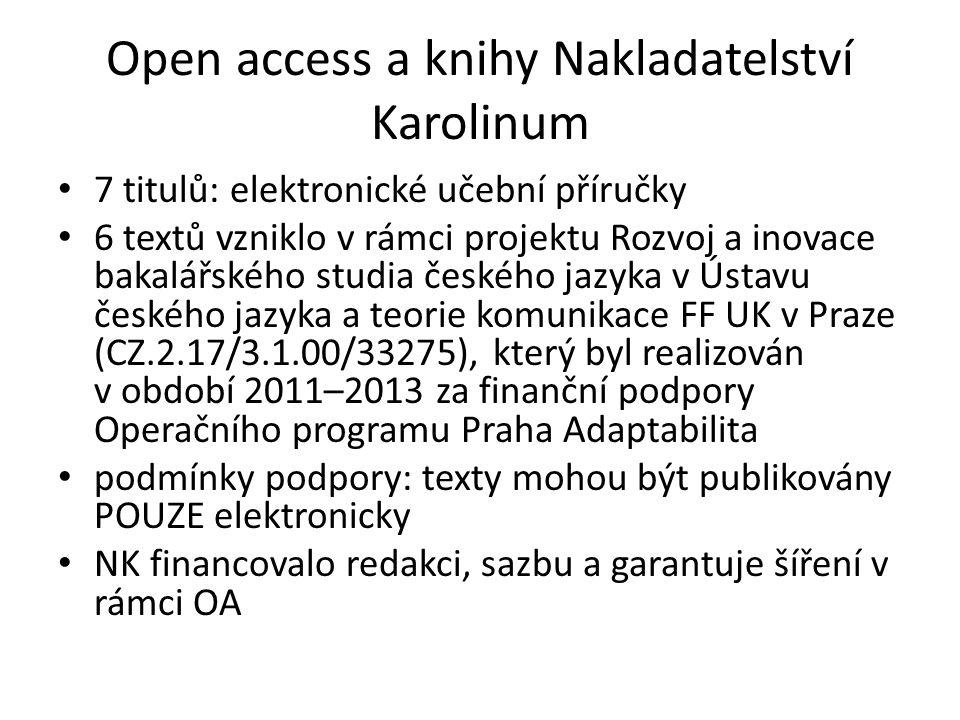 Open access a knihy Nakladatelství Karolinum 7 titulů: elektronické učební příručky 6 textů vzniklo v rámci projektu Rozvoj a inovace bakalářského stu