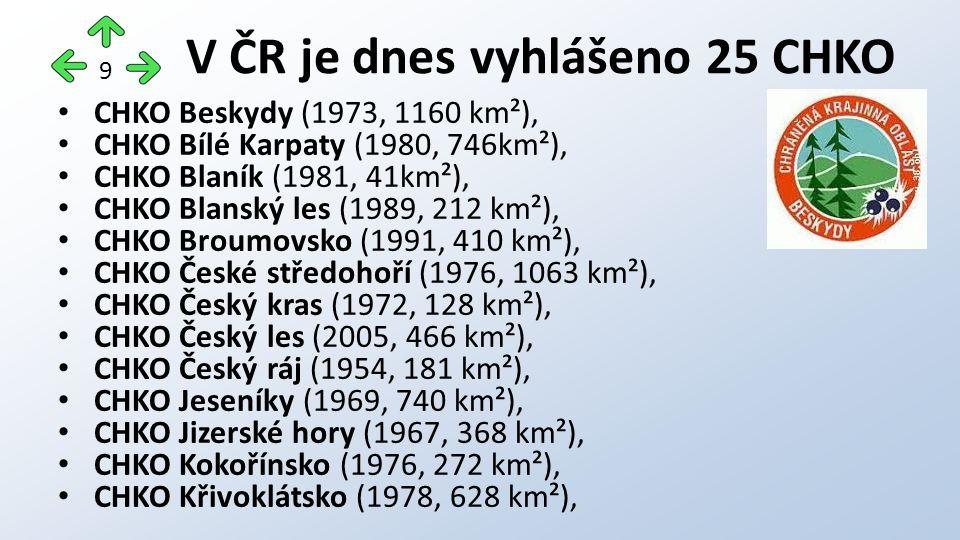 CHKO Beskydy (1973, 1160 km²), CHKO Bílé Karpaty (1980, 746km²), CHKO Blaník (1981, 41km²), CHKO Blanský les (1989, 212 km²), CHKO Broumovsko (1991, 4
