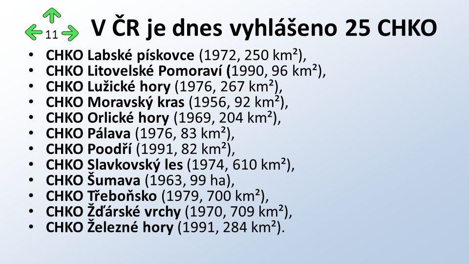 CHKO Labské pískovce (1972, 250 km²), CHKO Litovelské Pomoraví (1990, 96 km²), CHKO Lužické hory (1976, 267 km²), CHKO Moravský kras (1956, 92 km²), C