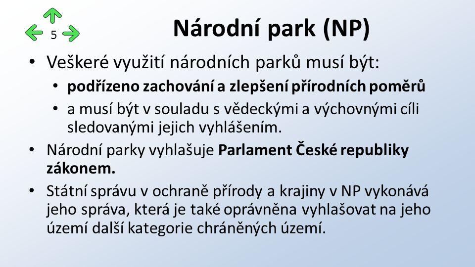 Veškeré využití národních parků musí být: podřízeno zachování a zlepšení přírodních poměrů a musí být v souladu s vědeckými a výchovnými cíli sledovan