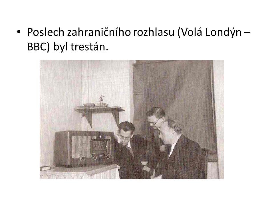 Poslech zahraničního rozhlasu (Volá Londýn – BBC) byl trestán.