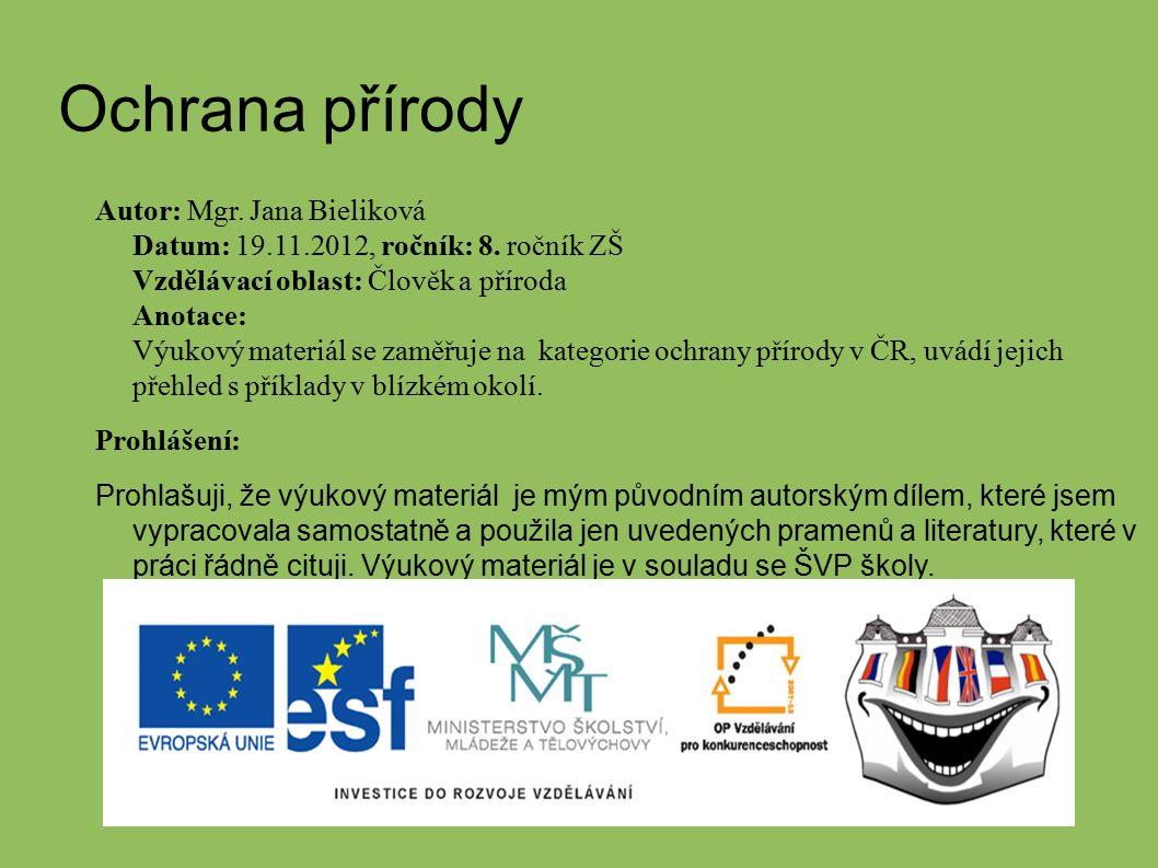 Ochrana přírody Autor: Mgr. Jana Bieliková Datum: 19.11.2012, ročník: 8.