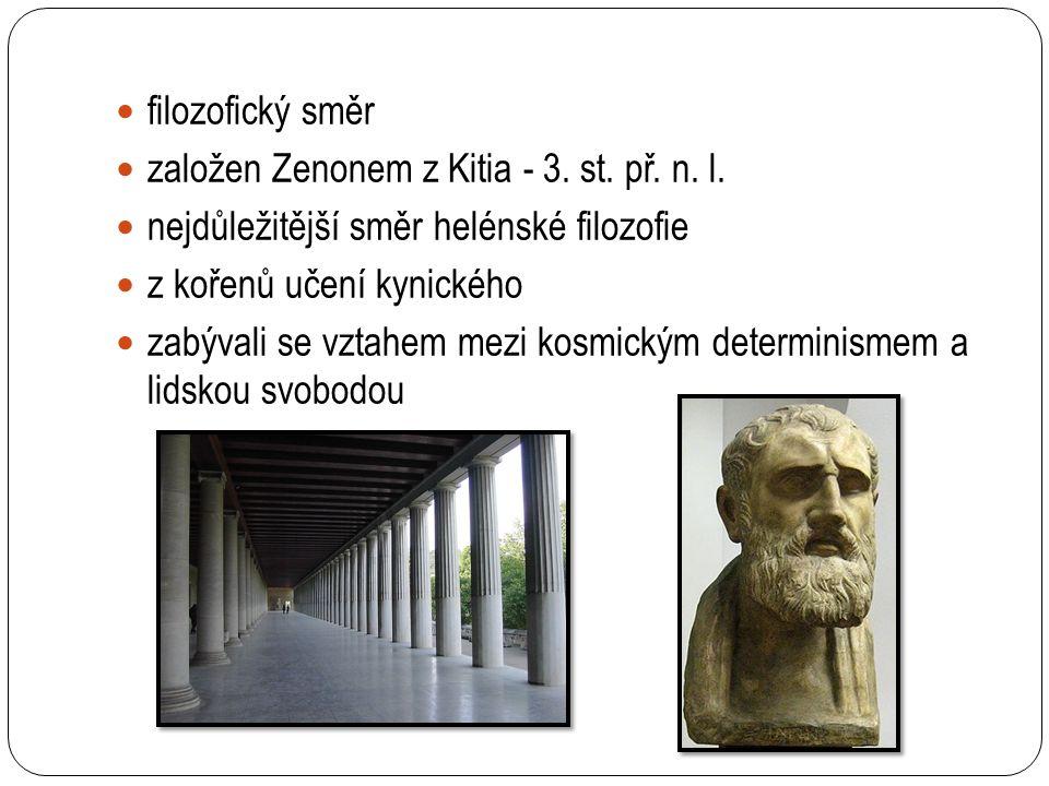 Původ slova stoa poikilé ( stoa - sloup, poikilos - barevný) těžiště filosofie je v její etice srovnávali poměr částí filozofie: Logika je skořápka, fyzika je bílek a etika je žloutek Logika - učí správnému myšlení a jasnému vyjadřování Fyzika - učení o bytí a světových zákonech Etika - mravní život je založen na spravedlnosti, cílem je blaženost mravnost - žití v souladu s přírodou