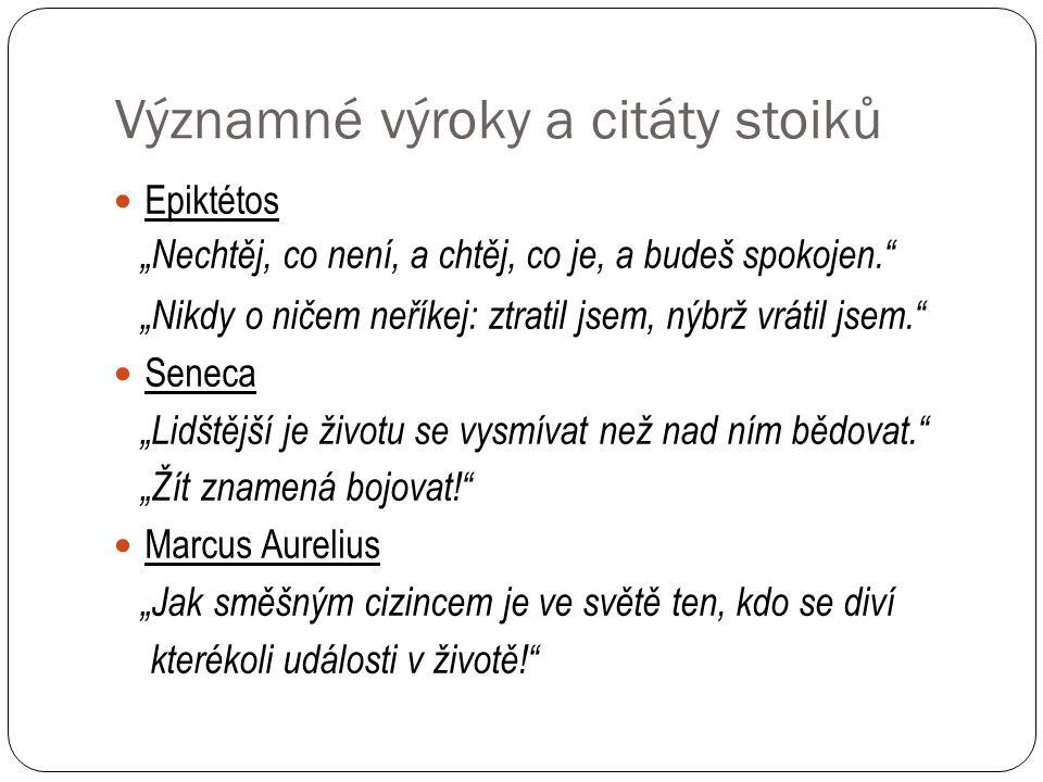 Zdroje http://cs.wikipedia.org/wiki/Stoicismus http://antika.avonet.cz/article.php?ID=1939 http://mechatronik.blog.cz/0711/stoicismus