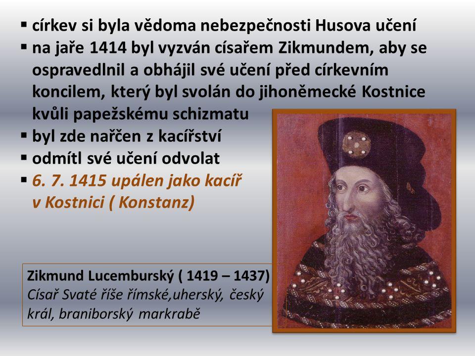  církev si byla vědoma nebezpečnosti Husova učení  na jaře 1414 byl vyzván císařem Zikmundem, aby se ospravedlnil a obhájil své učení před církevním