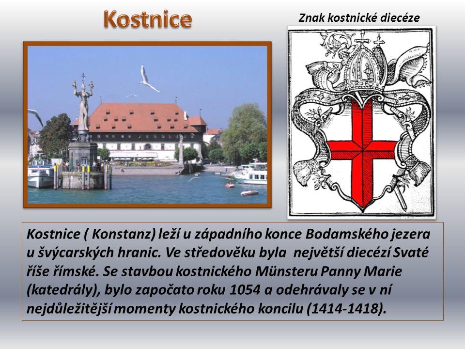 Kostnice ( Konstanz) leží u západního konce Bodamského jezera u švýcarských hranic. Ve středověku byla největší diecézí Svaté říše římské. Se stavbou