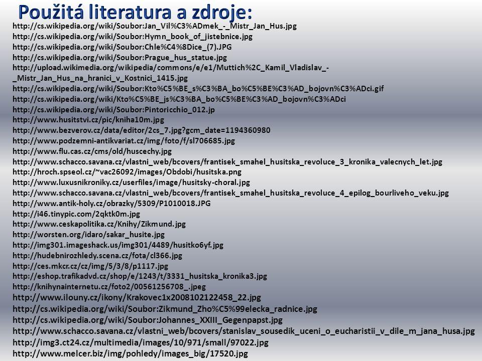 http://cs.wikipedia.org/wiki/Soubor:Jan_Vil%C3%ADmek_-_Mistr_Jan_Hus.jpg http://cs.wikipedia.org/wiki/Soubor:Hymn_book_of_jistebnice.jpg http://cs.wik