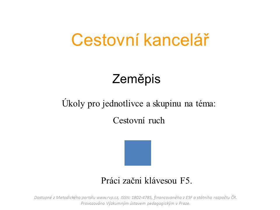 Cestovní kancelář Zeměpis Dostupné z Metodického portálu www.rvp.cz, ISSN: 1802-4785, financovaného z ESF a státního rozpočtu ČR. Provozováno Výzkumný