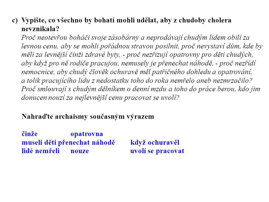 c) Vypište, co všechno by bohatí mohli udělat, aby z chudoby cholera nevznikala.