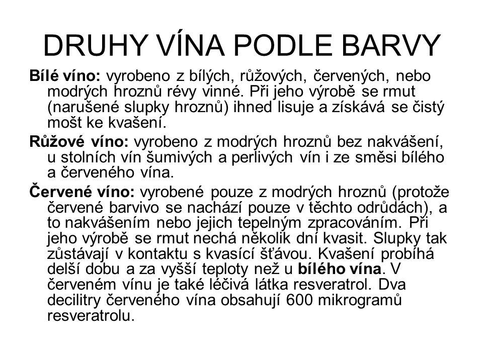 DRUHY VÍNA PODLE BARVY Bílé víno: vyrobeno z bílých, růžových, červených, nebo modrých hroznů révy vinné.