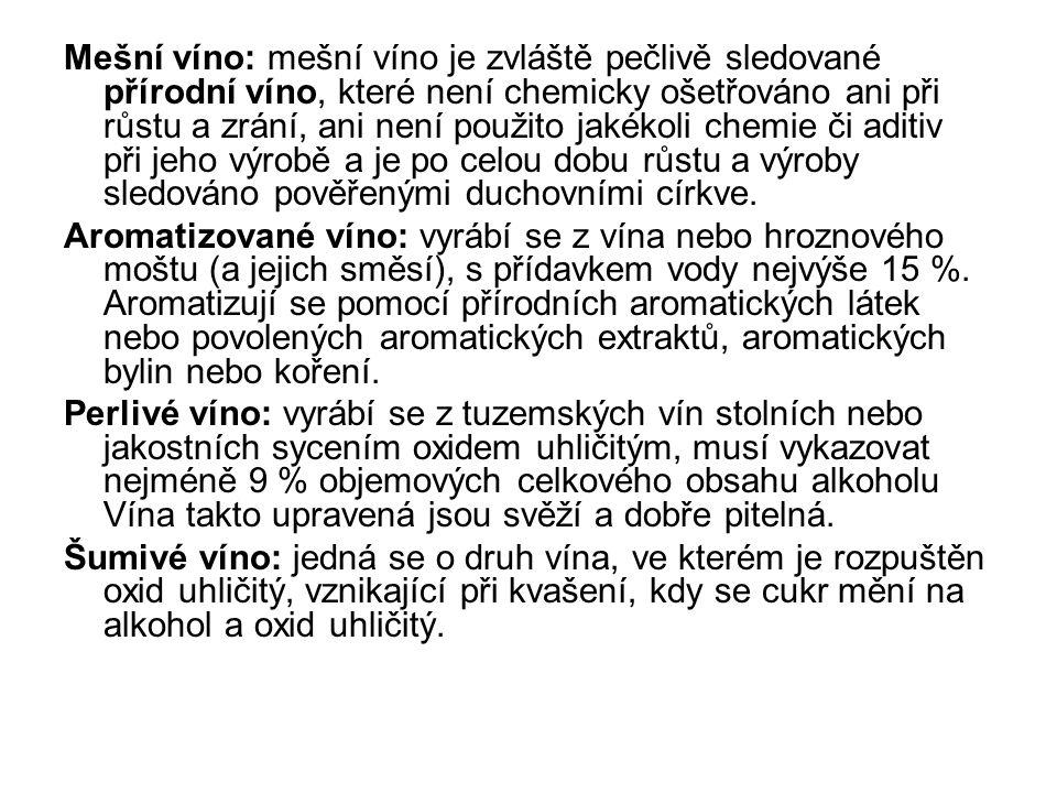 Mešní víno: mešní víno je zvláště pečlivě sledované přírodní víno, které není chemicky ošetřováno ani při růstu a zrání, ani není použito jakékoli chemie či aditiv při jeho výrobě a je po celou dobu růstu a výroby sledováno pověřenými duchovními církve.