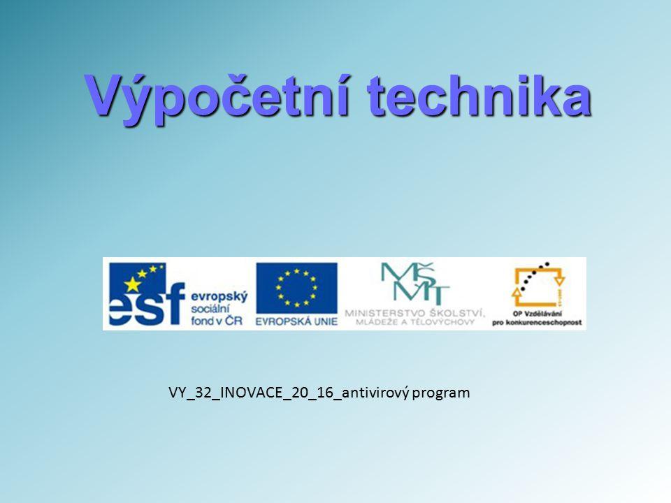 Výpočetní technika VY_32_INOVACE_20_16_antivirový program