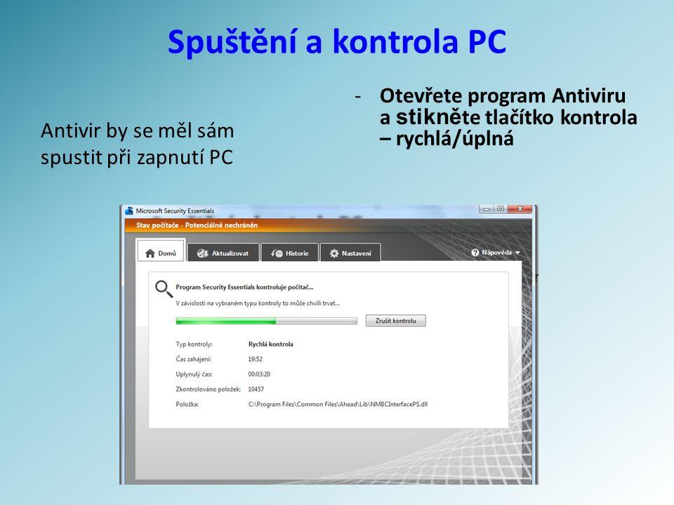 Spuštění a kontrola PC Antivir by se měl sám spustit při zapnutí PC -Otevřete program Antiviru a stikně te tlačítko kontrola – rychlá/úplná