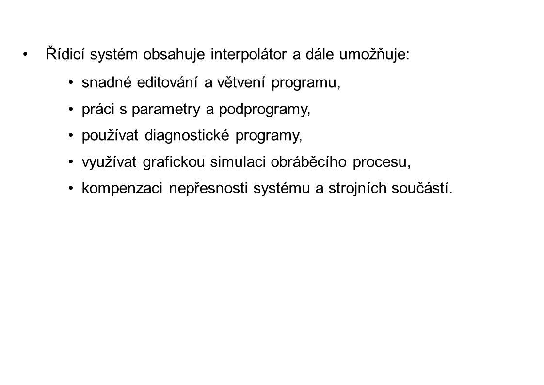 Řídicí systém obsahuje interpolátor a dále umožňuje: snadné editování a větvení programu, práci s parametry a podprogramy, používat diagnostické progr