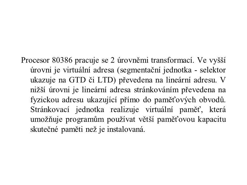 Procesor 80386 pracuje se 2 úrovněmi transformací.