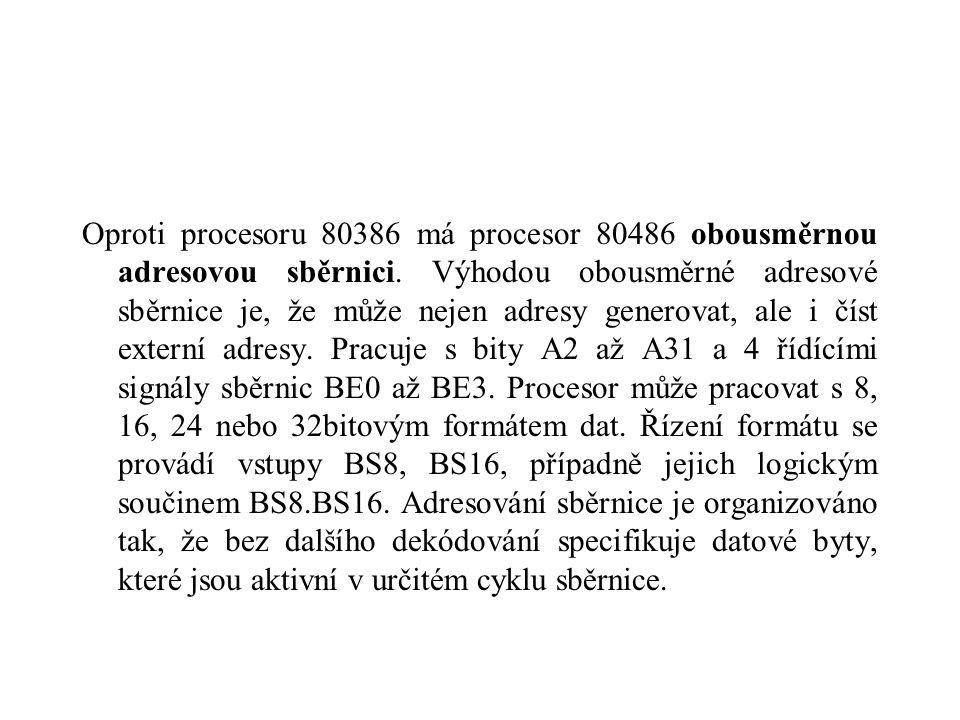 Oproti procesoru 80386 má procesor 80486 obousměrnou adresovou sběrnici. Výhodou obousměrné adresové sběrnice je, že může nejen adresy generovat, ale