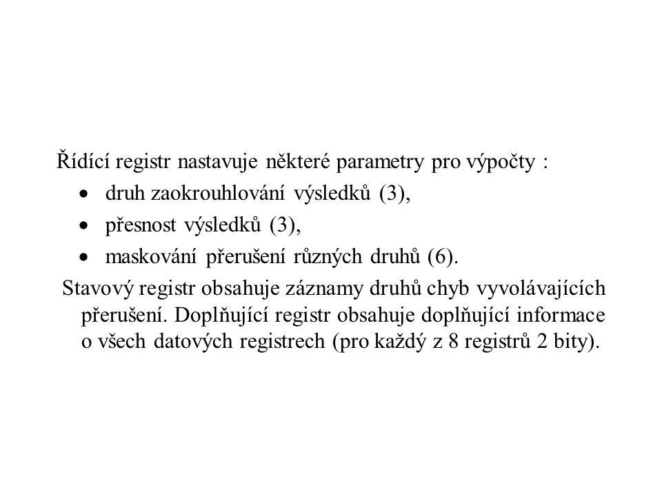 Řídící registr nastavuje některé parametry pro výpočty :  druh zaokrouhlování výsledků (3),  přesnost výsledků (3),  maskování přerušení různých dr