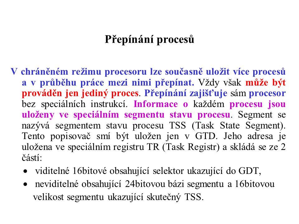 Přepínání procesů V chráněném režimu procesoru lze současně uložit více procesů a v průběhu práce mezi nimi přepínat. Vždy však může být prováděn jen