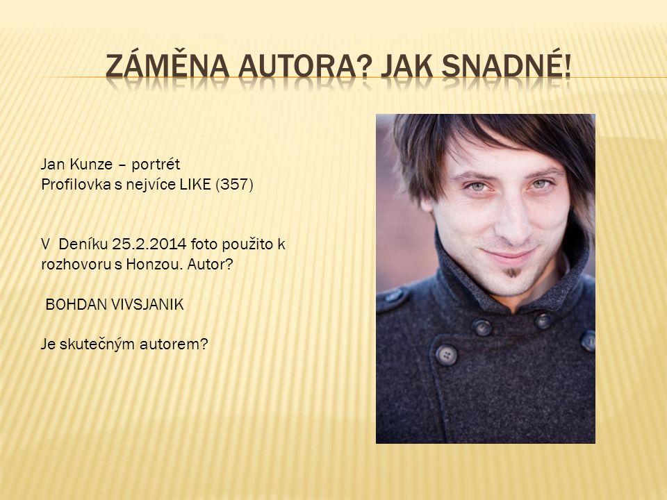 Jan Kunze – portrét Profilovka s nejvíce LIKE (357) V Deníku 25.2.2014 foto použito k rozhovoru s Honzou.