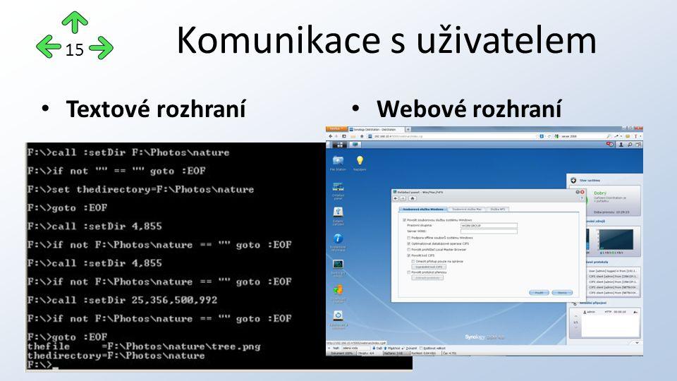 Textové rozhraní Webové rozhraní 15 Komunikace s uživatelem