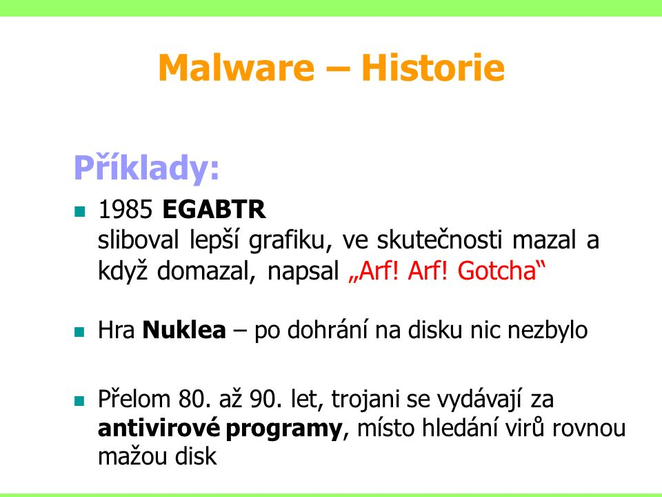 Malware – Historie První virus 1986 Brain (bratři Basit a Amjads Farooq Alvi z Pakistánu – Lahore.