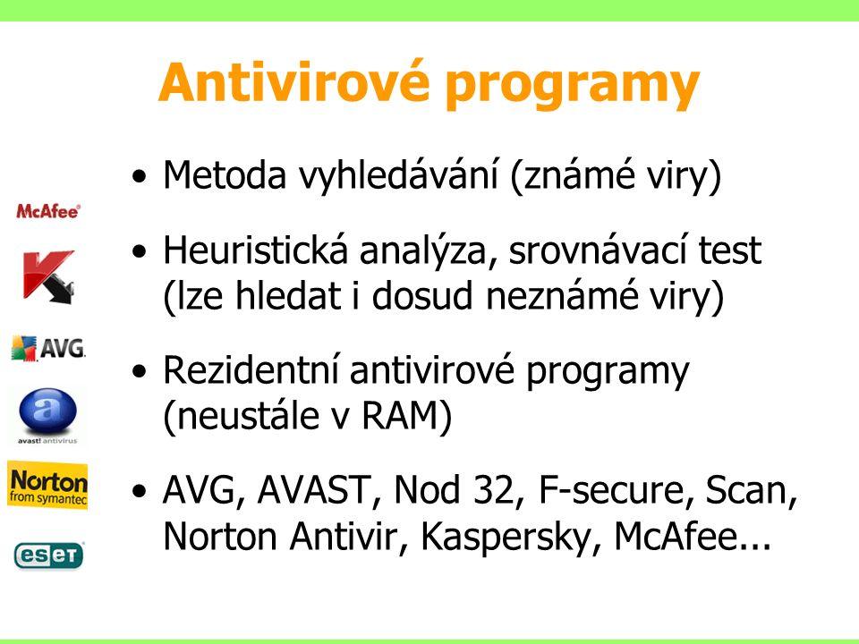 Antivirové programy Metoda vyhledávání (známé viry) Heuristická analýza, srovnávací test (lze hledat i dosud neznámé viry) Rezidentní antivirové programy (neustále v RAM) AVG, AVAST, Nod 32, F-secure, Scan, Norton Antivir, Kaspersky, McAfee...