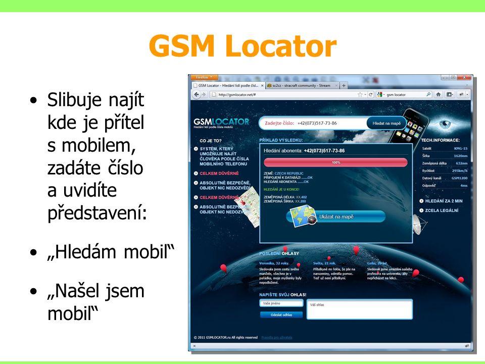 """GSM Locator Slibuje najít kde je přítel s mobilem, zadáte číslo a uvidíte představení: """"Hledám mobil """"Našel jsem mobil"""