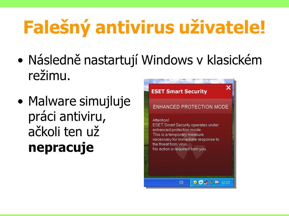 Falešný antivirus uživatele. Následně nastartují Windows v klasickém režimu.