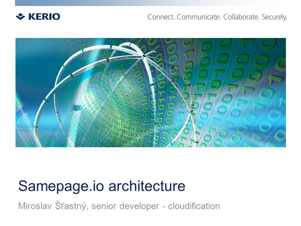 Agenda co je to Samepage.io od krabicového software ke cloudové službě architektura systému