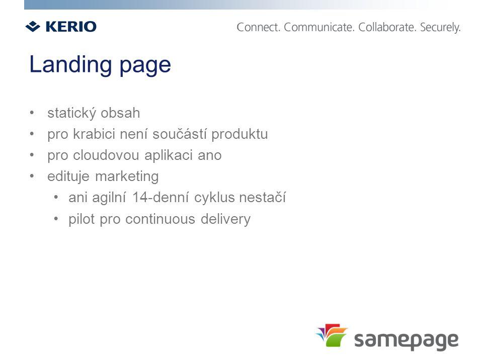 Landing page statický obsah pro krabici není součástí produktu pro cloudovou aplikaci ano edituje marketing ani agilní 14-denní cyklus nestačí pilot p