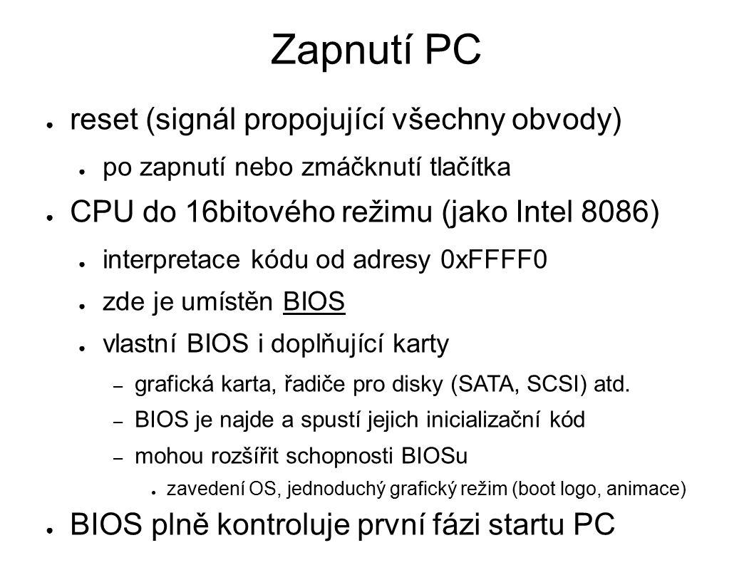 BIOS ● Basic Input-Output systém ● v paměti ROM (dnes Flash) ● na základní desce od jejího výrobce ● vyrábí několik firem, modulární ● závislý na HW (přímo jej ovládá) ● poskytuje jednoduché API – služby BIOSu ● čti sektor z disku, vytiskni znak, pošli na port,...