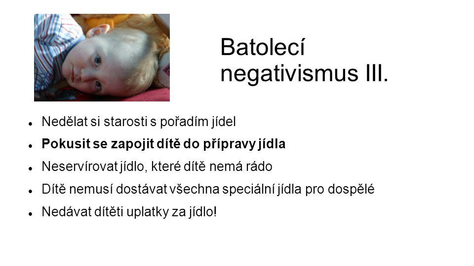 Batolecí negativismus III.